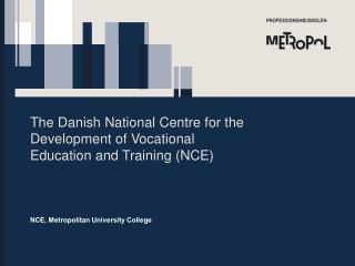 The Danish National Centre for the Development of Vocational Education and Training (NCE)