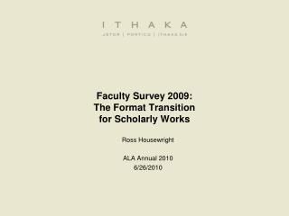 Faculty Survey 2009: The Format Transition  for Scholarly Works