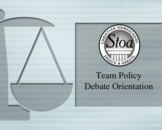 Team Policy Debate  Orientation