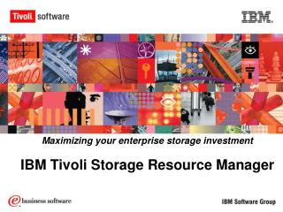 Maximizing your enterprise storage investment IBM Tivoli Storage Resource Manager