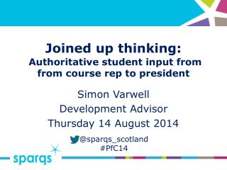 Joined up  thinking: Authoritative  student input from  from  course rep to president