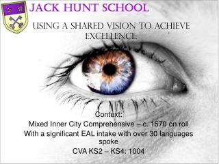 Using a Shared Vision to achieve excellence.