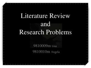 Literature Review  and  Research Problems