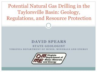 David Spears State Geologist Virginia Department of Mines, Minerals and Energy