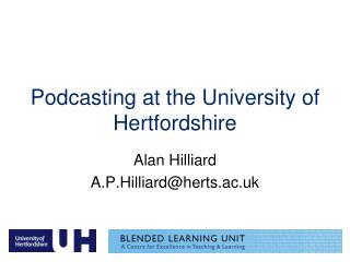 Podcasting at the University of Hertfordshire