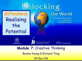 Module 7 :  Creative Thinking Ronnie Yeung & Richard Tong 30/Dec/06