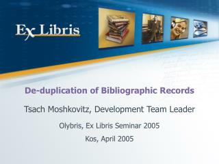 De-duplication of Bibliographic Records