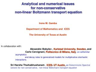Analytical and numerical issues  for non-conservative  non-linear Boltzmann transport equation