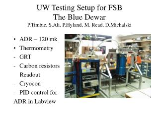 UW Testing Setup for FSB The Blue Dewar P.Timbie, S.Ali, P.Hyland, M. Read, D.Michalski