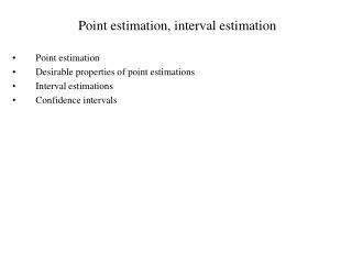 Point estimation, interval estimation