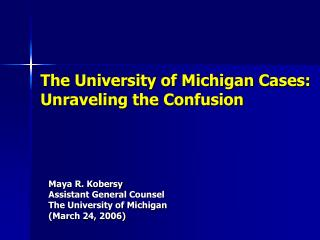 The University of Michigan Cases: Unraveling the Confusion