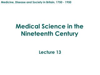 Medical Science in the Nineteenth Century