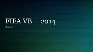 FIFA VB     2014