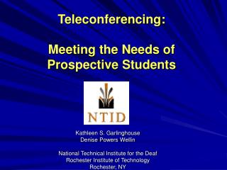 Teleconferencing: Meeting the Needs of Prospective Students