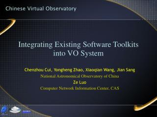 Integrating Existing Software Toolkits into VO System