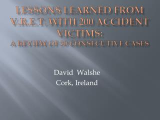 Lessons learned from V.R.E.t. with 200 accident victims: a review of 50 consecutive cases