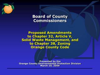 Presented by the  Orange County Environmental Protection Division March 10, 2009