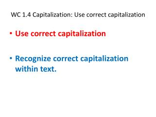 WC 1.4 Capitalization: Use correct capitalization