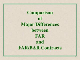 Comparison of Major Differences between FAR and FAR/BAR Contracts