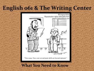 English 061 & The Writing Center