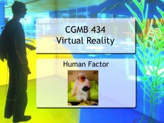 CGMB 434 Virtual Reality