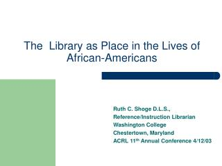 The  Library as Place in the Lives of African-Americans