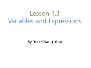 Lesson 1.3  Variables and Expressions