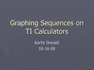 Graphing Sequences on TI Calculators