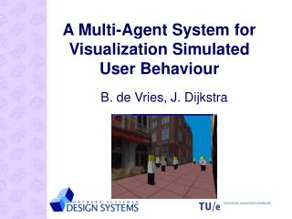 A Multi-Agent System for Visualization Simulated User Behaviour