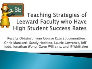 Teaching Strategies of Leeward Faculty who Have High Student Success Rates