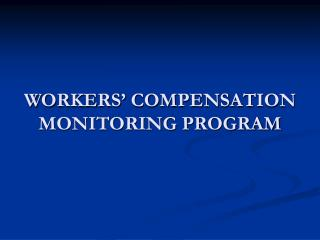 WORKERS' COMPENSATION MONITORING PROGRAM