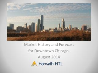 Market  History and Forecast  for Downtown  Chicago, August 2014
