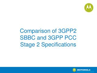 Comparison of 3GPP2 SBBC and 3GPP PCC Stage 2 Specifications