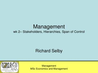 Management wk 2–  Stakeholders,  Hierarchies , Span of Control