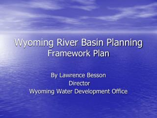 Wyoming River Basin Planning Framework Plan
