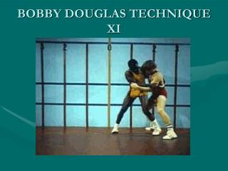 BOBBY DOUGLAS TECHNIQUE XI