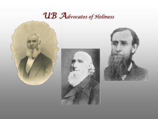 UB A dvocates of Holiness