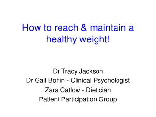 How to reach & maintain a healthy weight!