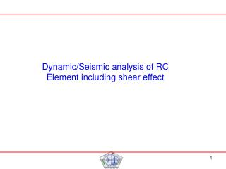 Dynamic/Seismic analysis of RC Element including shear effect