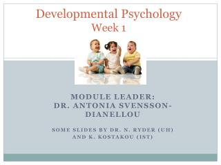 Developmental Psychology  Week 1