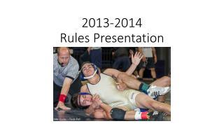 2013-2014  Rules Presentation