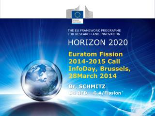 Euratom Fission 2014-2015  Call InfoDay , Brussels, 28March 2014