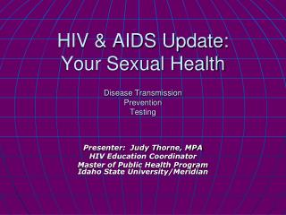 HIV  AIDS Update: Your Sexual Health  Disease Transmission Prevention Testing