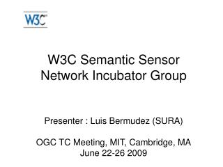 W3C Semantic Sensor  Network Incubator Group