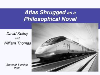 Atlas Shrugged  as a  Philosophical Novel