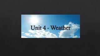 Unit 4 - Weather