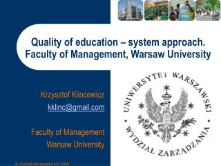 Quality of education – system approach. Faculty of Management, Warsaw University