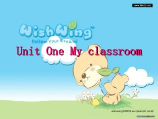 Unit One My classroom