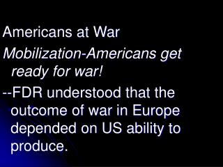 Americans at War Mobilization-Americans get ready for war!