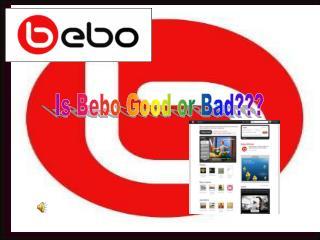 Is Bebo Good or Bad???